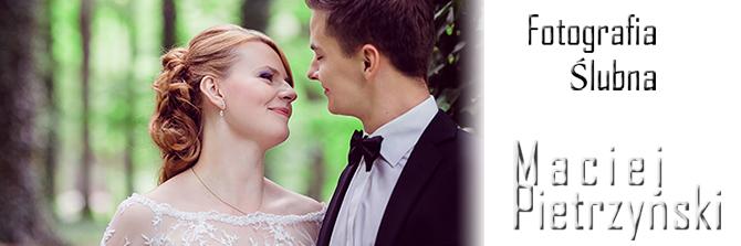 Fotografia ślubna Poznan fotograf slubny Poznań fotograf na slub fotograf na wesele Maciej Pietrzynski